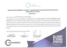 Certificación otorgada por el Ministerio de Gobierno y Justicia de la Provincia de Catamarca, por la labor de Coordinadora y Disertante en el XII Foro Regional y XI Foro Argentino de Mediación - S.F. del Valle de Catamarca, Argentina - Junio de 2016